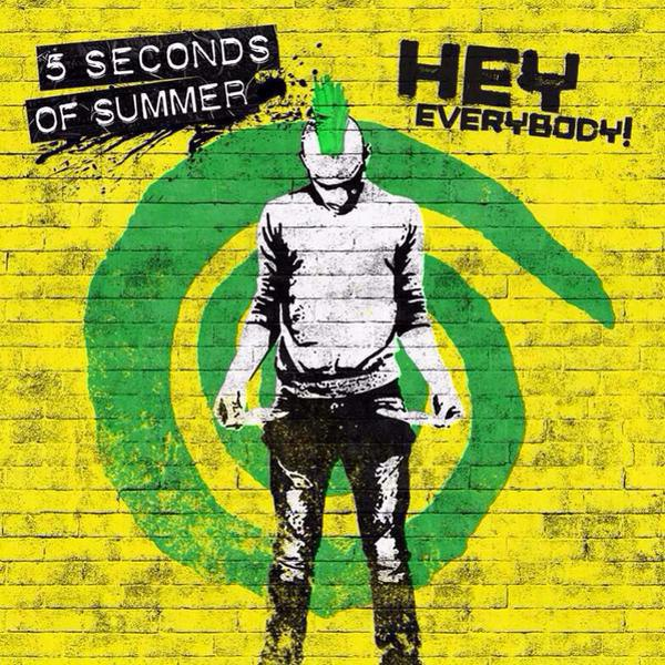 Hey Everybody! 5 Seconds of Summer