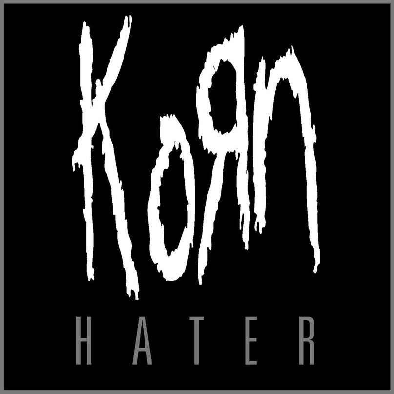 Hater (The Paradigm Shift) KoRn