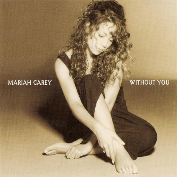 - Without You Mariah Carey - Without You
